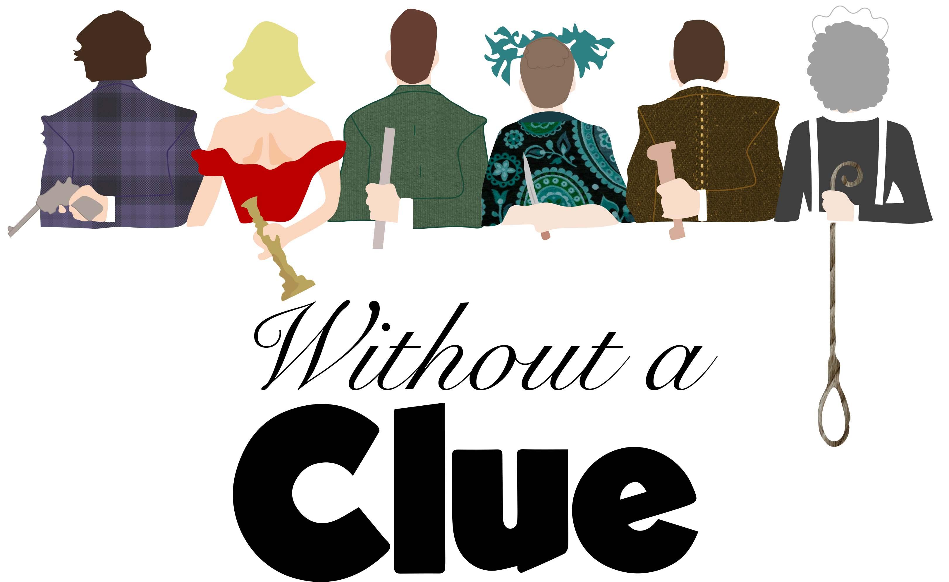 Without a CLUE - An Original Play